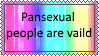 Pansexuals people are valid by KittyJewelpet78