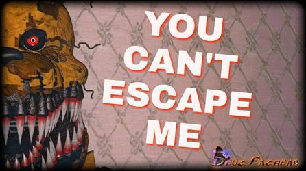 You Can't Escape Me (FNAF - SFM) by FazbearM