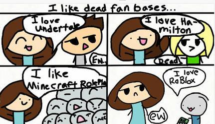 I like dead fan bases by Crystalmatter