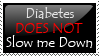Diabetes DOES NOT Slow Me Down by photographygrl