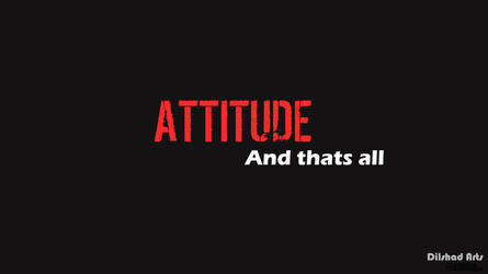 Attitude by Dilshad9692