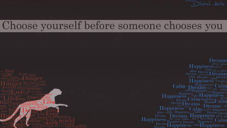 Choose yourself by Dilshad9692