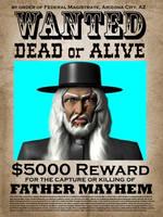 WantedDeadOrAliveFatherMayhem by Pseudodeus