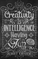 Creativity is Intellegence Having Fun by grumbles87