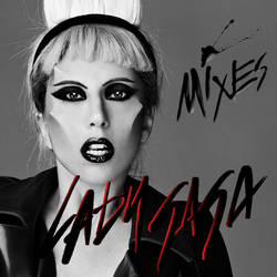 Lady Gaga Mixes by TriforceZZ