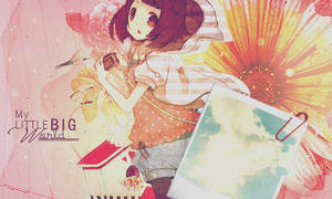 My Little BIG world by Honney-chan