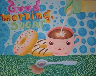 Good Morning, Sugar by buffydoesbroadcast