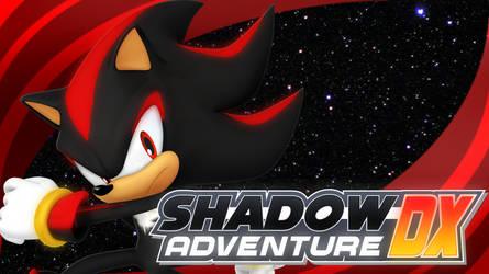 Shadow Adventure DX by Shadic2001SonicWorld
