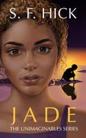 Jade The Unimaginables Series SF Hick by JuneJenssen