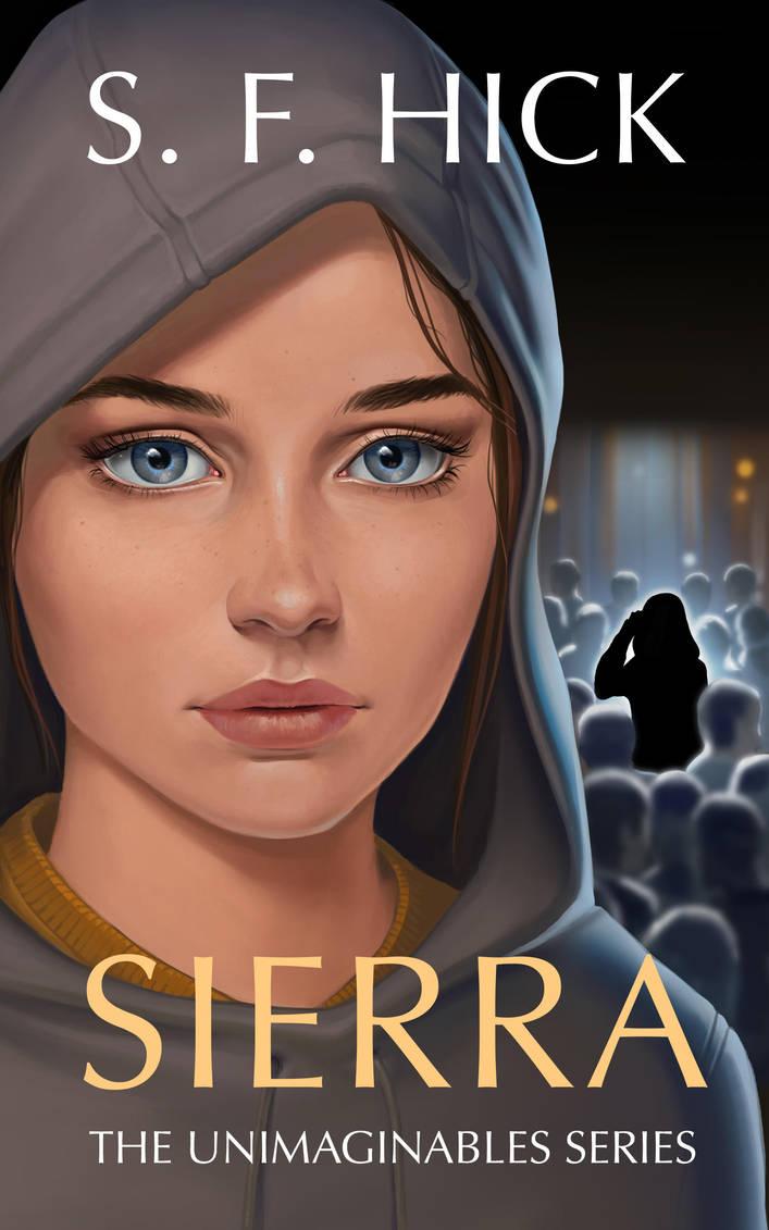Sierra The Unimaginables Series SF Hick by JuneJenssen