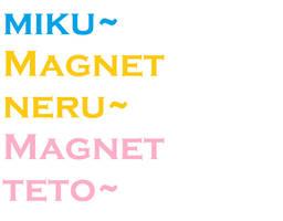 Lat Magnet Miku, Neru, Teto DL by midnighthinata