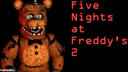 Five Nights at Freddy's 2 by TheRIPISHERE