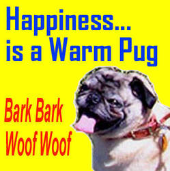 Happiness is a Warm Pug by Gethsemanewolf