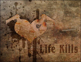 .Life Kills. by crimecontrol