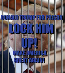 Donald Trump For Prison by KodyBoy555