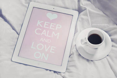 Keep Calm And Love On by New-Afnan