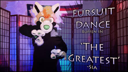 Fursuit Dance - Ruffen in 'The Greatest' by TwilightSaint