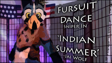 Fursuit Dance / Sniper / 'Indian Summer' // by TwilightSaint