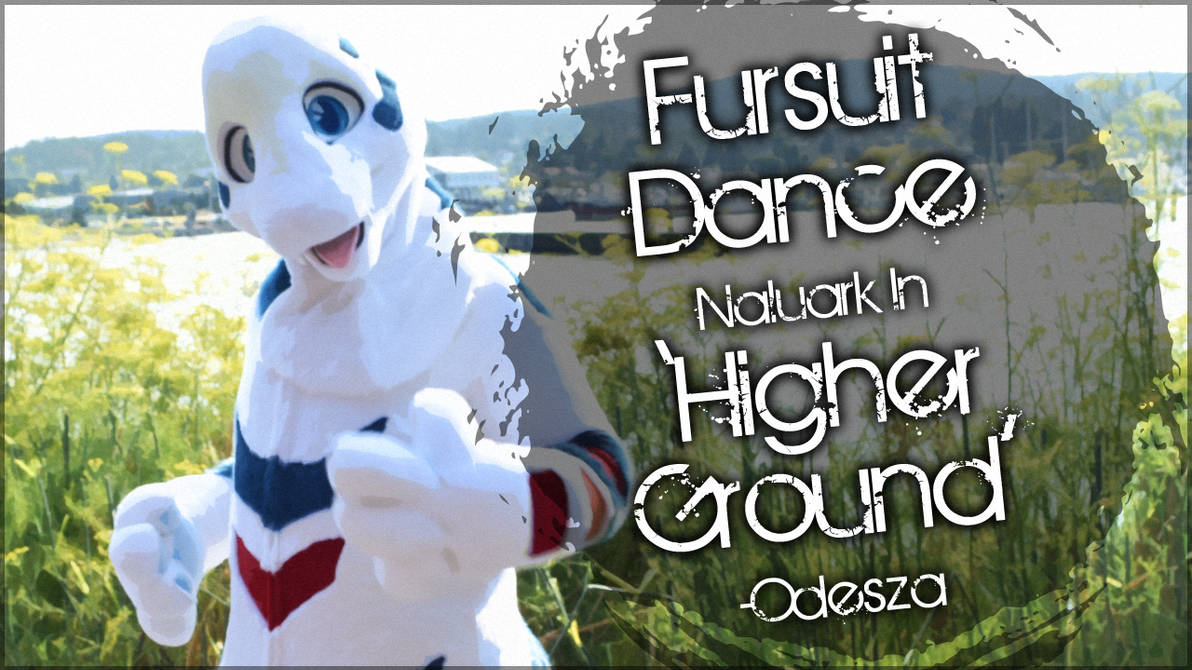 Fursuit Dance / Naluark / 'Higher Ground' // by TwilightSaint