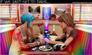 Life is Strange - If we can't get to Paris... by Mike-Kossi