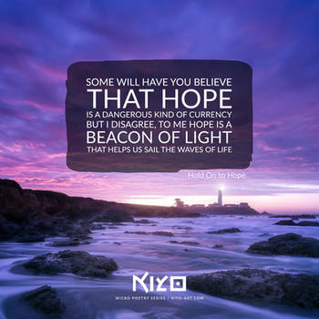 Hold On to Hope by Kiyo-Poetry