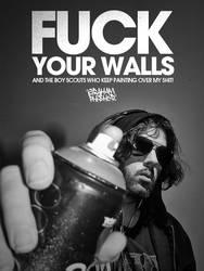 Fuck Your Walls by GrahamPhisherDotCom