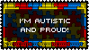 I'm Autistic and Proud Stamp by AdaleighFaith