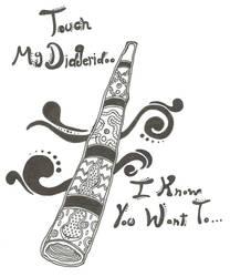 Touch My Didgeridoo by Wobnairian