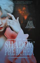 The Shadow Preacher by GrandQueenHana