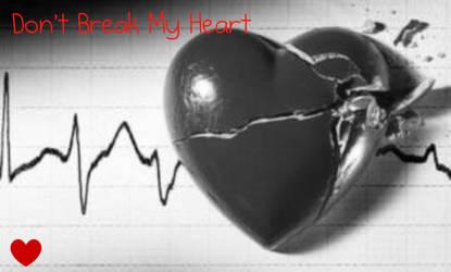 Don't Break My Heart by beccaboopp