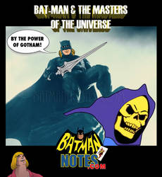 Bat-man and the Masters of the Universe by batmannotes