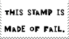 This Stamp Is Made of Fail by bizarrostamps