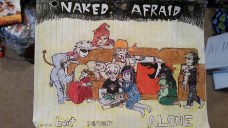 Naked, Afraid, but never Alone by DragonEmerald98