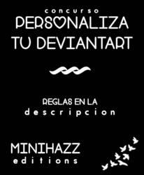 {Concurso Personaliza tu Deviantart} CERRADO! by MiniHazz
