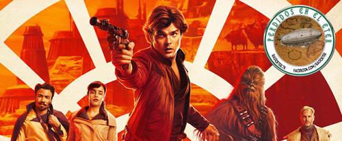 Perdidos En El Eter #297: Solo - A Star Wars Story by lordmagnusen