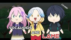 [Cover] Chacha, Renri, Yuuma - VOCALOIDs Are Lame by Akia-apart
