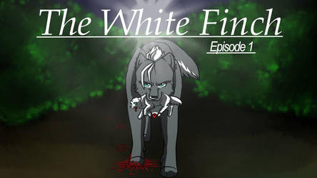 The white finch episode 1 new poster (update) by Avariah-Chan