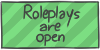 Roleplays are open by WizzDono