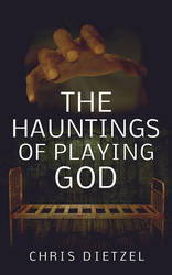 The Hauntings of Playing God Book Cover by Everpage