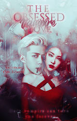 The Obsessed Vampire Love [ Wattpad Book Cover ] by xiumeensfansseu