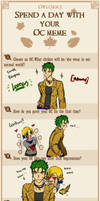 Spend A Day With Your OC MEME by zoro4me3