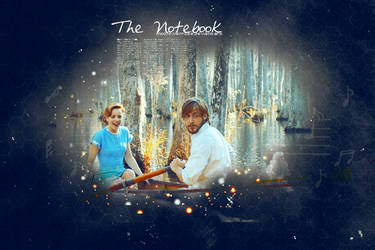 ~ The Notebook ~ by MoonRiverRose