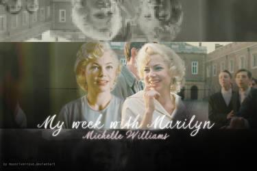 ~ My week with Marilyn ~ by MoonRiverRose