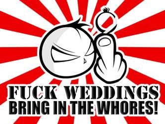 Fuck Weddings ... by ChaniCthau