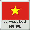 Vietnamese language level NATIVE by TheFlagandAnthemGuy