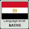 Egyptian Arabic language level NATIVE by TheFlagandAnthemGuy