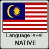 Malay language level NATIVE by TheFlagandAnthemGuy