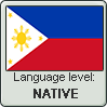 Filipino language level NATIVE by TheFlagandAnthemGuy