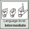 American Sign Language level INTERMEDIATE by TheFlagandAnthemGuy