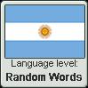 Argentinian Spanish language level RANDOM WORDS by TheFlagandAnthemGuy